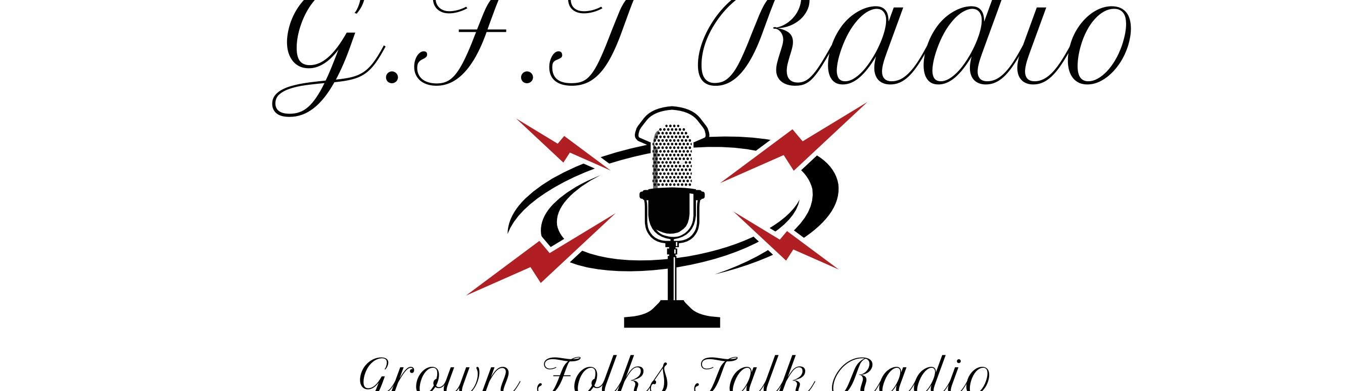 Grown Folk Talk Radio