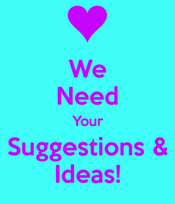 we-need-your-suggestions-ideas